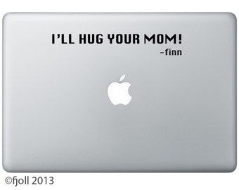 Ill Hug Your Mom Decal Adventure Time Finn Quote