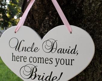 "10"" x 15"" Wooden Heart Wedding Sign:  Double Sided Uncle, here comes your Bride & ....and they lived happily ever after"