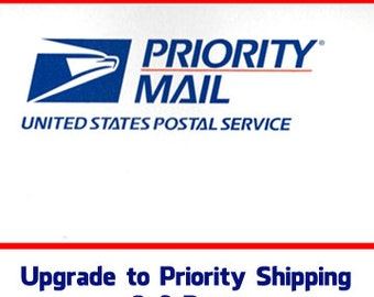 Priority Shipping 2-3 Business Days US Customers ONLY