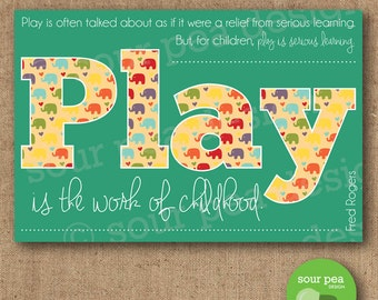 "DIY Printable - ""Play is the work of childhood"""