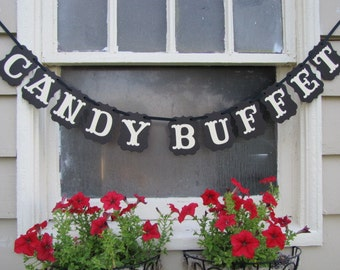 CANDY BUFFET Banner, Wedding Sign,  Wedding Reception, Wedding Decoration, Party Decoration, Birthday Party, Candy Bar Display
