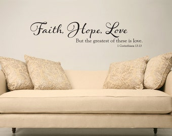 Custom listing for Lisa Faith, hope, love the greatest of these is love 1 Corinthians scripture Bible verse vinyl wall decal