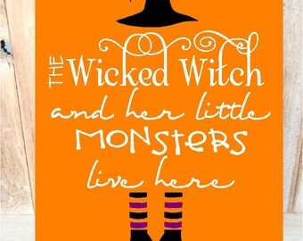 The Wicked With and her little monsters live here - Halloween Decoration wood Sign with Vinyl Lettering