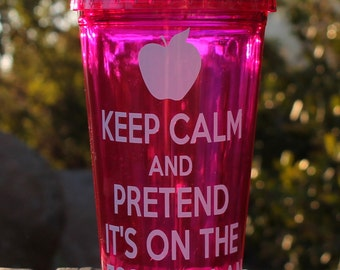 Keep Calm and Pretend it's on the Lesson Plan Tumbler School Teacher Appreciation Gift