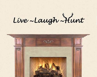 Wall Decal Live  Laugh Hunt Man Cave Vinyl Lettering Deer Hunter