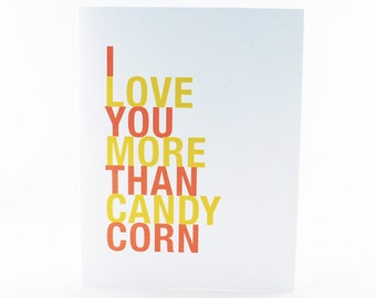 Halloween Card, I Love You More Than Candy Corn, A2 size, Free U.S. Shipping