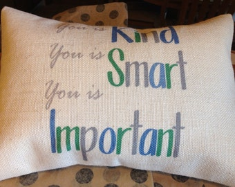 Burlap Pillow, You is Kind You is Smart You is Important, INSERT INCLUDED