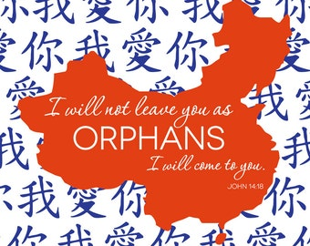 DIGITAL FILE, Adoption Print, China Adoption, Printable Scripture Art, I will not leave you as orphans, China print
