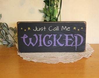 """Primitive """"Just call me Wicked"""" wooden sign - Halloween, Witch  - your color choice"""