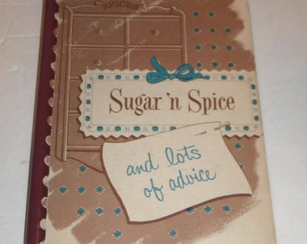 "Sugar  ""n Spice and Lots of Advice Vintage 1957 Cookbook"