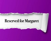 Reserved for Margaret