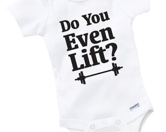 Do You Even Lift Onesie Bodysuit Baby Shower Gift Funny Boy Girl Family Internet Meme Bro Training Trainer Lifting Weight