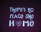 There's no place like home BASEBALL TSHIRT