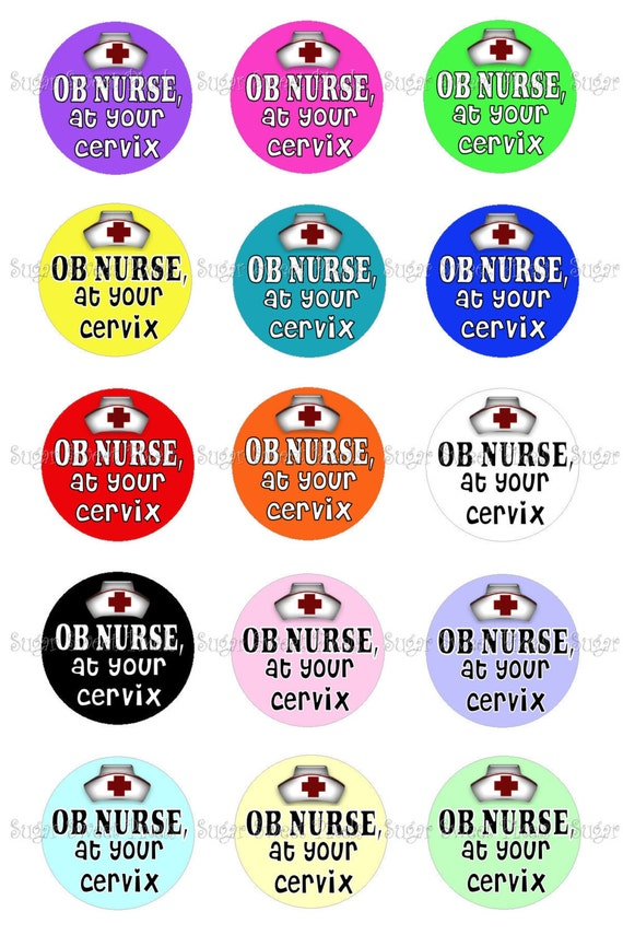 INSTANT DOWNLOAD OB Nurse at your cervix 1 inch circle