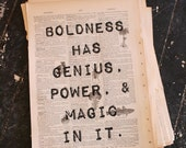 Boldness has Genius, Power, and Magic in it - Jean Anouilh quotation on a repurposed (broken dictionary) book page - art print