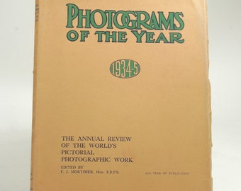 Photograms of the Year 1934-35 The annual Review of the World's Pictorial Photographic Work Edited by F.J. Mortimer