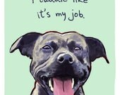 Staffy 5x7 Print of Original Painting with phrase