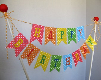Cake Banner, Happy Birthday, Rainbow Bright Colors, Polka Dots, Custom Cake Banner, Cake Topper, First Birthday Banner