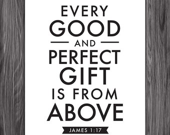 James 1:17. Every Good and Perfect Gift. 8x10. DIY. Printable Christian Poster. PDF. Bible Verse.