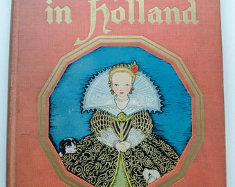 Tales Told in Holland, My Travelship, 1926, First Edition, Vintage Children's Book