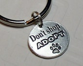 Don't Shop Adopt Metal Charm Key Ring- Proceeds donated to Pet Rescue