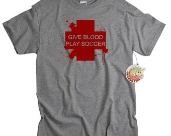 Soccer shirt funny soccer coach gift soccer gifts for men tee shirt guys girls give blood play soccer tshirt