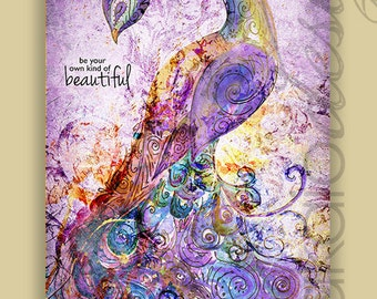 Peacock Painting, Be Your Own Kind of Beautiful, Mixed Media Peacock on Canvas