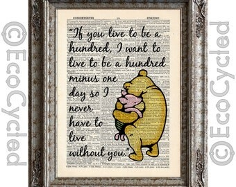 Winnie the Pooh and Piglet Quote 4 if you live to be 100 on Vintage Upcycled Dictionary Art Print Book Art Print Recycled