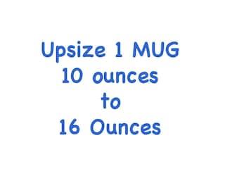 Why Not Make a Regular Mug into a SuperSized 16 oz Mug?