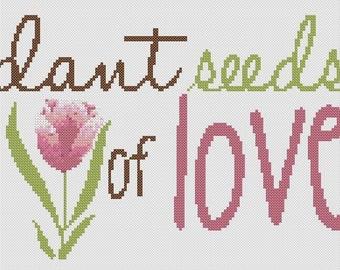 Plant Seeds of Love Cross Stitch PDF Chart Pattern Instant Download Word Art Typography Floral Gardening Gardener