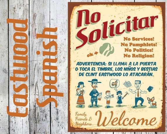 Clint Eastwood Spanish - NO SOLICITING SIGN Fun Spanish Version: Custom Options, New, Durable, Waterproof, Ready to Hang, Outdoor Metal Sign