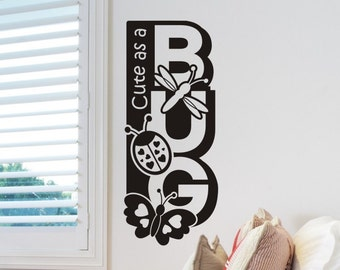 Cute as a BUG wall decal sticker with dragonfly ladybug and butterfly childrens bedroom or kids nursery wall decor