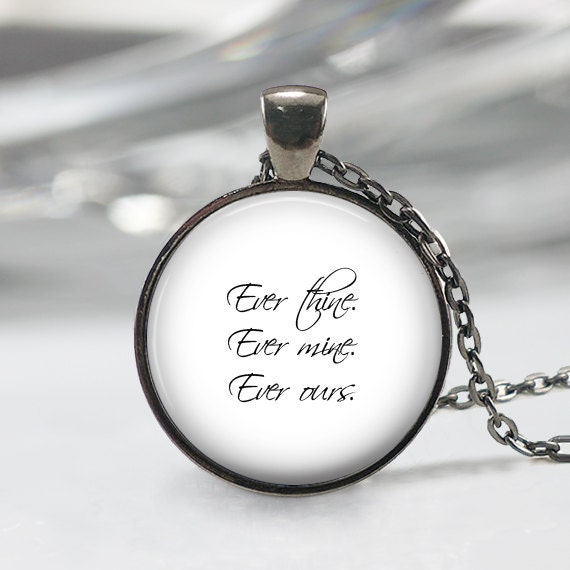 ever thine ever mine ever ours necklace love quote pendant