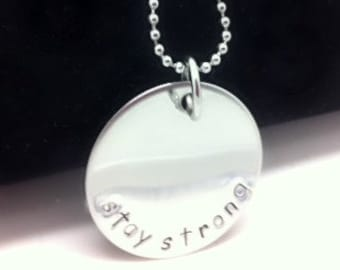 Hand Stamped STAY STRONG Necklace