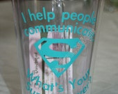Personalized Tumbler Cups for Speech Pathologist / Teacher / SLP -- I Help People Communicate, What's Your Superpower