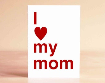 Mother's Day Card - Happy Mother's Day Card - New Mom Card - Mom Birthday Card - Mom Card - I love my mom
