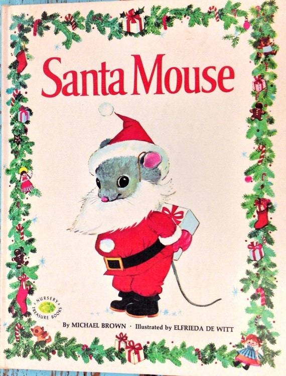Vintage Book, Santa Mouse, by Michael Brown, illustrated by Elfrieda De Witt,1968