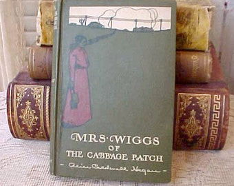 "Charming 1904 Book-""Mrs Wiggs of the Cabbage Patch"""