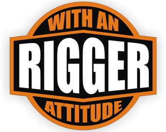 rigger with an attitude hard hat sticker helmet decal