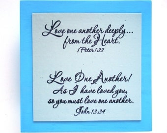 2 Love Verses Plaque. Love One Another..John 13.34.  Love one another deeply....from the Heart. 1 Peter 1.22.  Bible Scripture Handmade Art