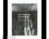 Don't take life too seriously... - Warren Miller Quote - 8x10 - Typography - Motivational Print