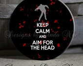 """Keep Calm and Aim for the Head with Blood Splatter on Black with Zombie Black White Red Quote - 1.5"""" Pinback Button, Magnet, Key Chain"""