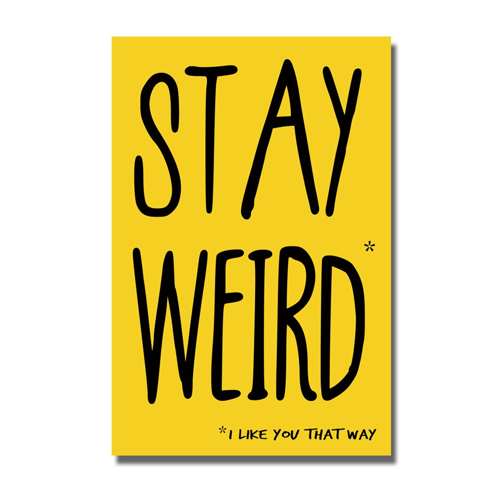 Stay Weird funny Valentines birthday card Geek greeting – Hipster Birthday Cards