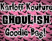 The Karloff Kouture Ghoulish Goodie Bag