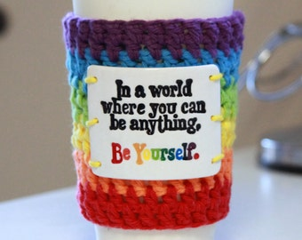"Handmade reusable eco friendly crocheted cup, can, bottle ""rainbow be yourself"" cozy/sleeve with polymer adornment"