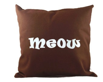 "18""x18""  'Meow'  Brown Pillow COVER"