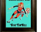 Roller Derby Art Print 8 x 10 - Give Em Hell - Roller Skating - Derby Girl - Pin Up Retro