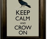 Keep Calm Crow Art Print 8 x 10 - Keep Calm and Crow On - Quirky Hipster Humor - Edgar Allan Poe Goth