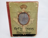 CLERANCE Half OFF  Reflections of a Bachelor B Gutmann 1906 Comic Novelty Book 1900s Comedy Funny Humor