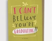 I Can't Believe You're Graduating (No Offense) Funny Graduation Card / No. 205-C